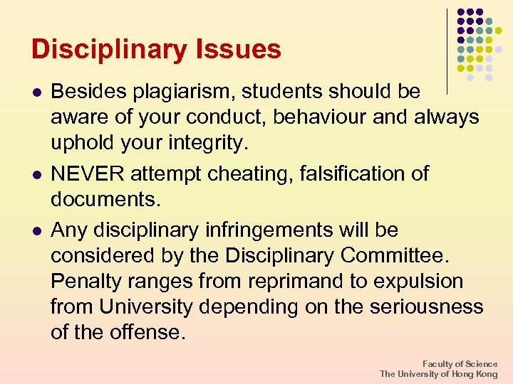 Disciplinary Issues l l l Besides plagiarism, students should be aware of your conduct,