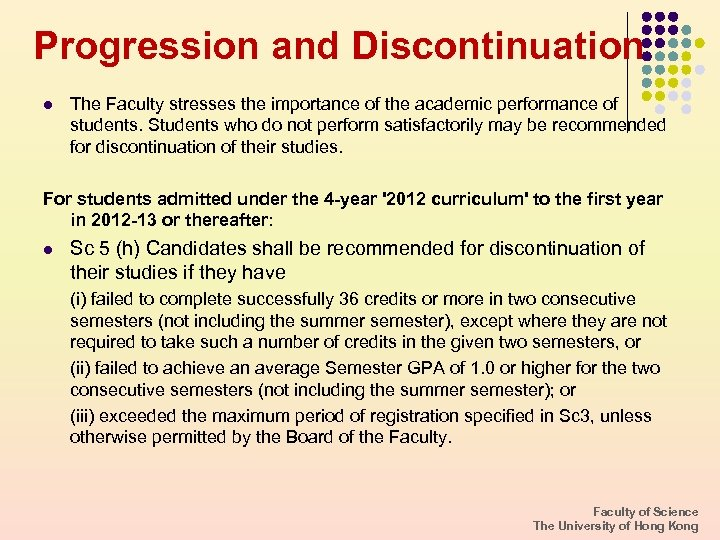Progression and Discontinuation l The Faculty stresses the importance of the academic performance of