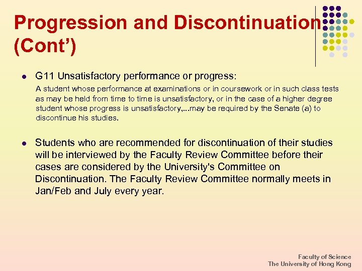 Progression and Discontinuation (Cont') l G 11 Unsatisfactory performance or progress: A student whose