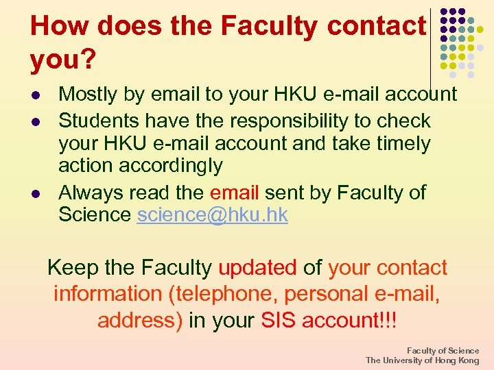 How does the Faculty contact you? l l l Mostly by email to your