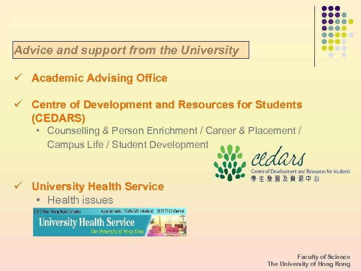 Advice and support from the University ü Academic Advising Office ü Centre of Development