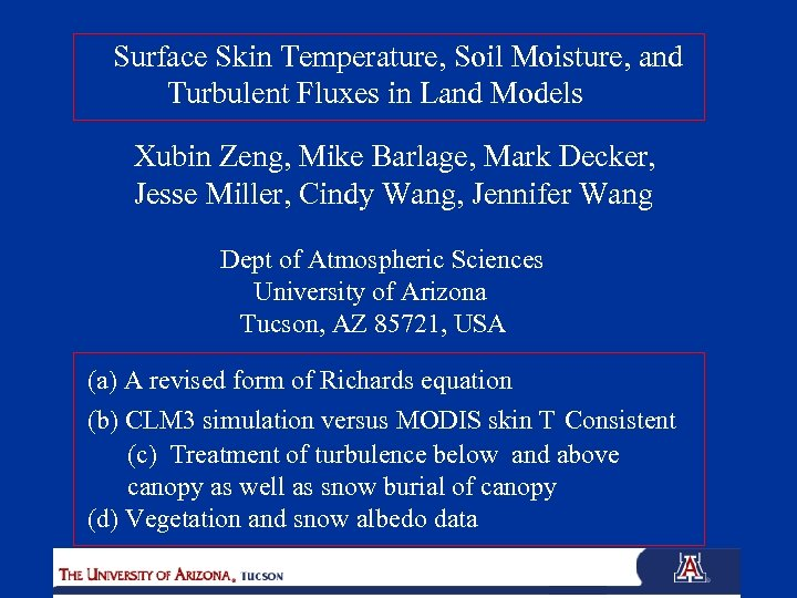 Surface Skin Temperature, Soil Moisture, and Turbulent Fluxes in Land Models Xubin Zeng, Mike