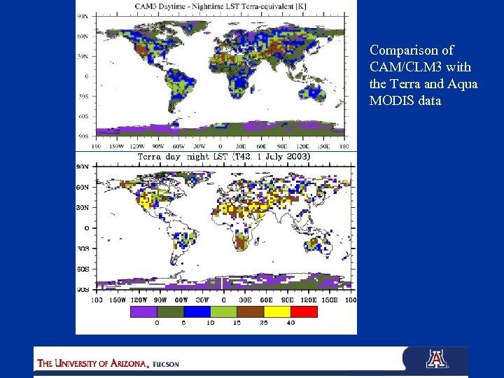 Comparison of CAM/CLM 3 with the Terra and Aqua MODIS data