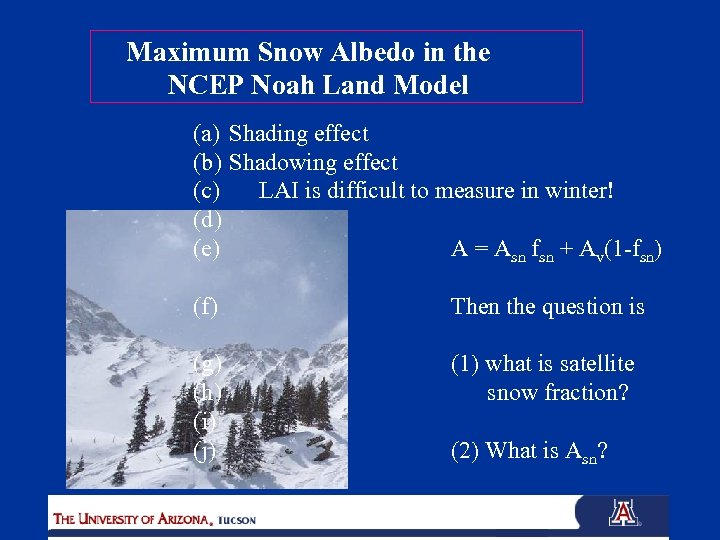 Maximum Snow Albedo in the NCEP Noah Land Model (a) Shading effect (b) Shadowing