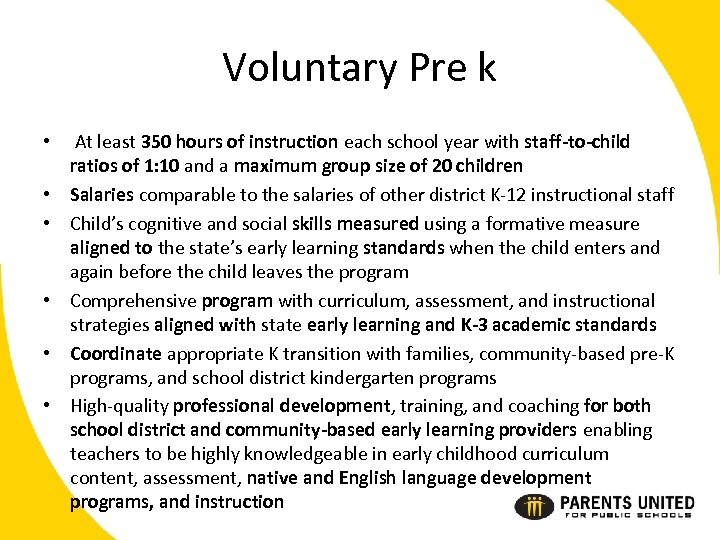 Voluntary Pre k • • • At least 350 hours of instruction each school