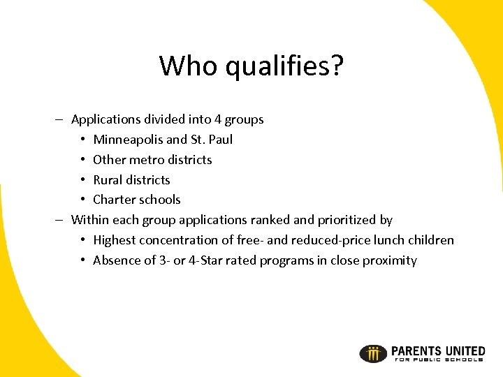 Who qualifies? – Applications divided into 4 groups • Minneapolis and St. Paul •
