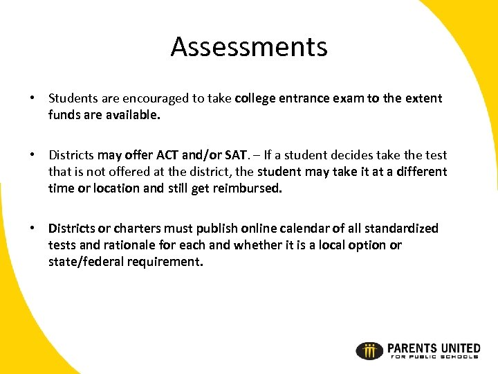 Assessments • Students are encouraged to take college entrance exam to the extent funds