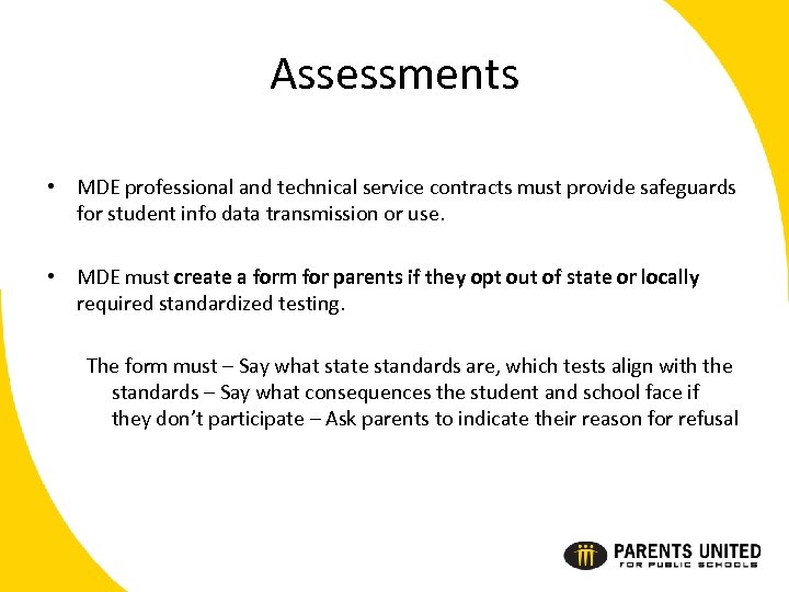 Assessments • MDE professional and technical service contracts must provide safeguards for student info
