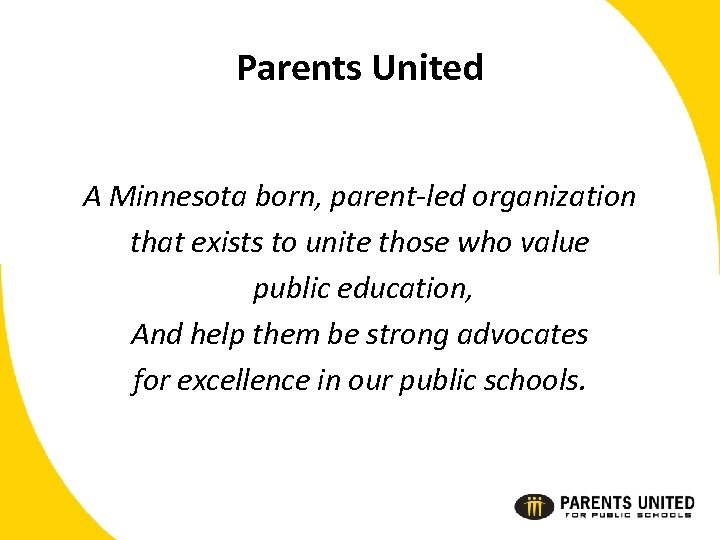 Parents United A Minnesota born, parent-led organization that exists to unite those who value