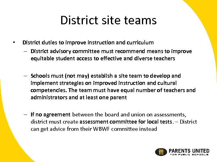 District site teams • District duties to improve instruction and curriculum – District advisory
