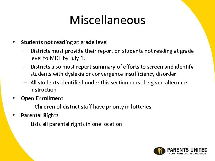 Miscellaneous • Students not reading at grade level – Districts must provide their report