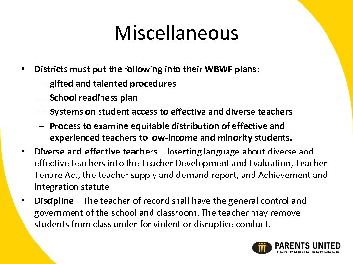 Miscellaneous • Districts must put the following into their WBWF plans: – gifted and
