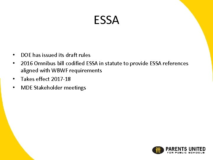 ESSA • DOE has issued its draft rules • 2016 Omnibus bill codified ESSA