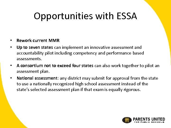 Opportunities with ESSA • Rework current MMR • Up to seven states can implement