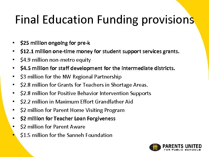 Final Education Funding provisions • • • $25 million ongoing for pre-k $12. 1
