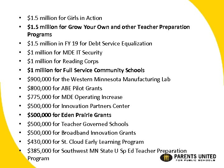 • $1. 5 million for Girls in Action • $1. 5 million for