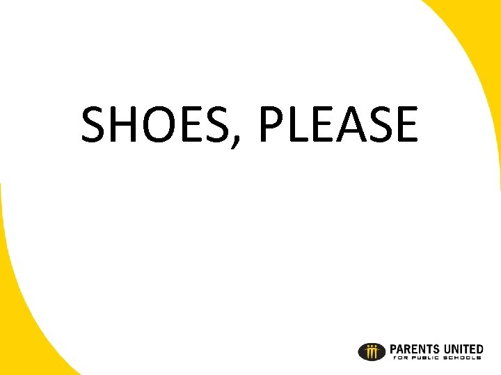 SHOES, PLEASE