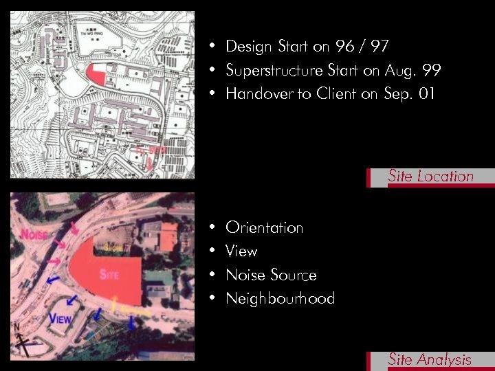 • Design Start on 96 / 97 • Superstructure Start on Aug. 99