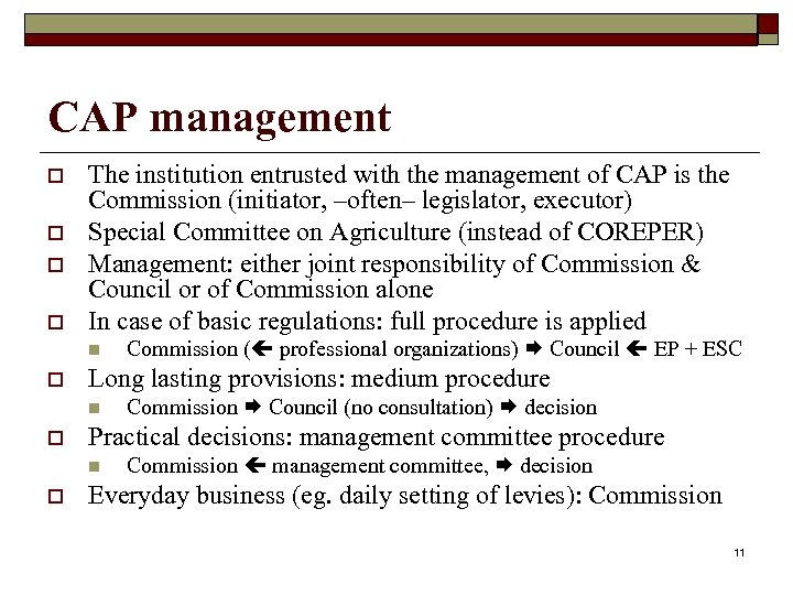 CAP management o o The institution entrusted with the management of CAP is the