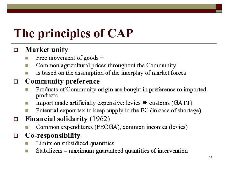 The principles of CAP o Market unity n n n o Community preference n