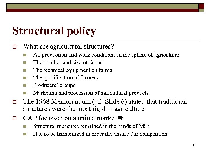 Structural policy o What are agricultural structures? n n n o o All production