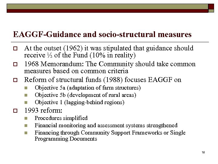EAGGF-Guidance and socio-structural measures o o o At the outset (1962) it was stipulated