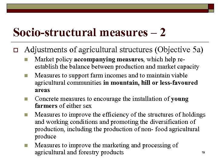 Socio-structural measures – 2 o Adjustments of agricultural structures (Objective 5 a) n n