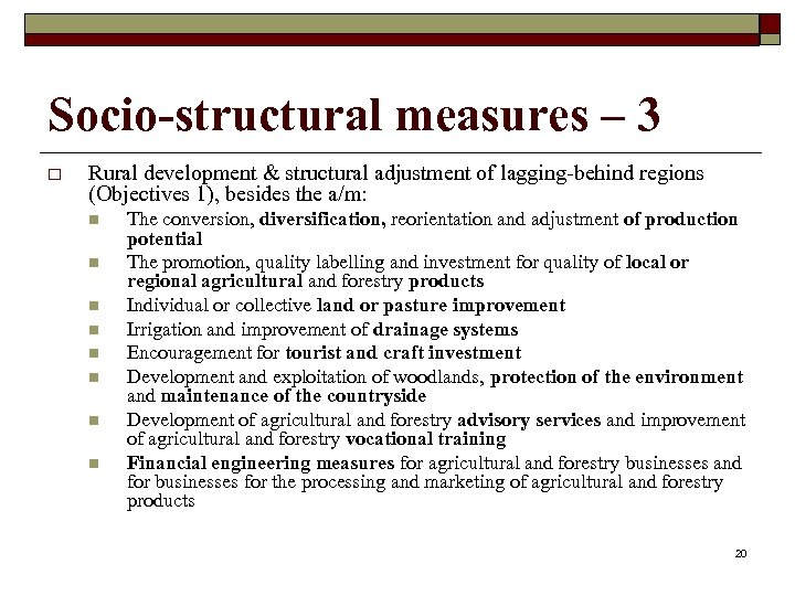 Socio-structural measures – 3 o Rural development & structural adjustment of lagging-behind regions (Objectives