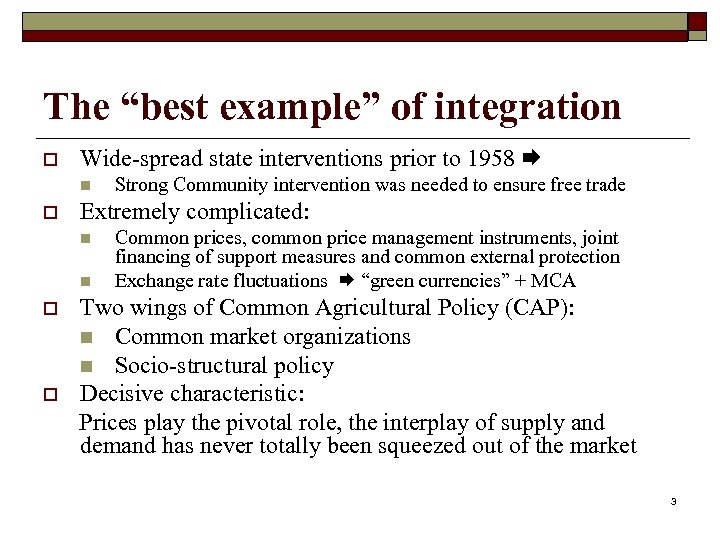 """The """"best example"""" of integration o Wide-spread state interventions prior to 1958 n o"""