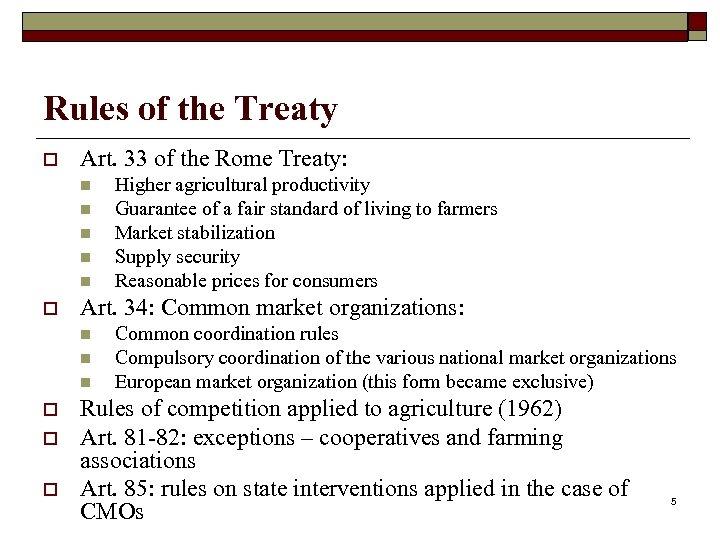 Rules of the Treaty o Art. 33 of the Rome Treaty: n n n