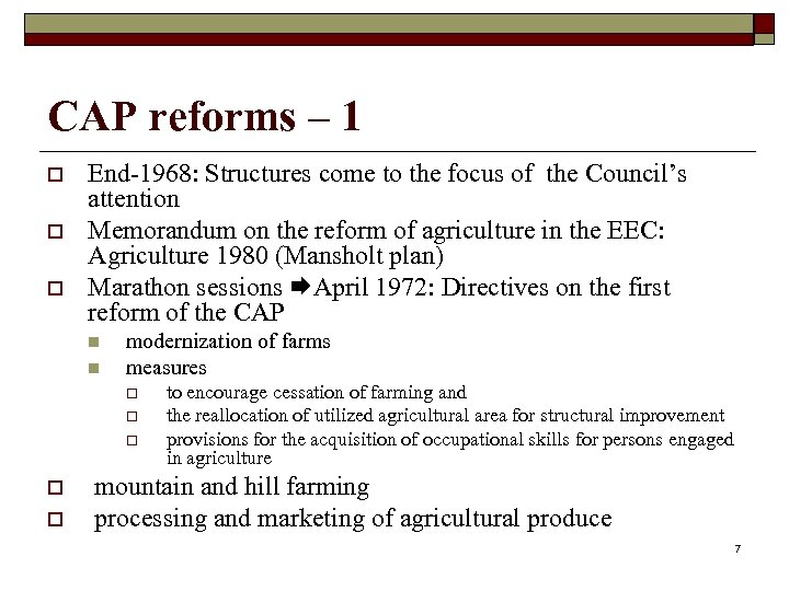 CAP reforms – 1 o o o End-1968: Structures come to the focus of