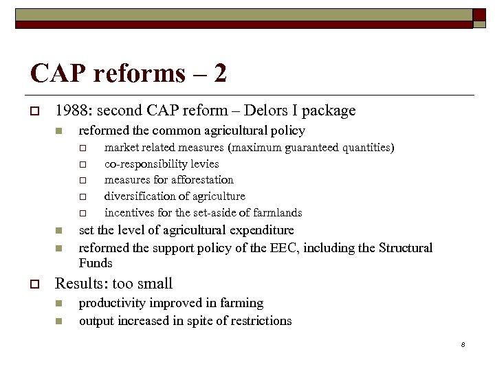 CAP reforms – 2 o 1988: second CAP reform – Delors I package n