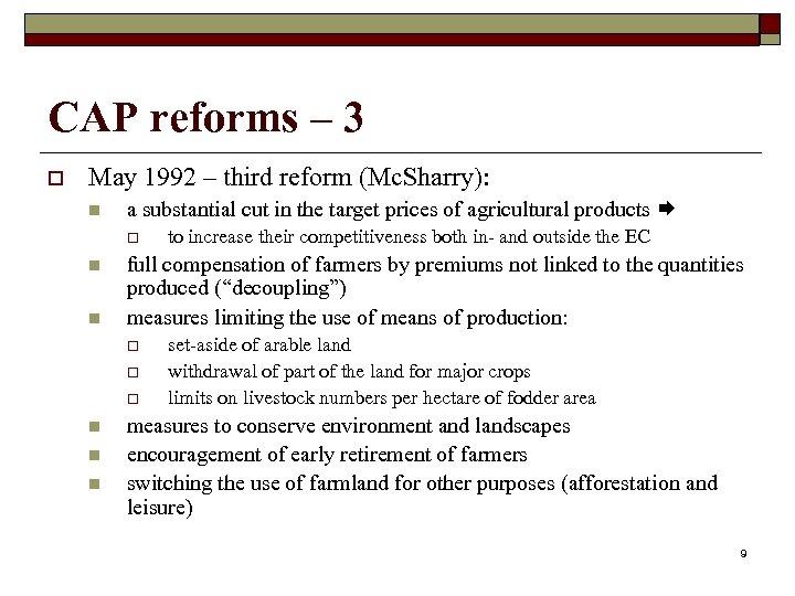 CAP reforms – 3 o May 1992 – third reform (Mc. Sharry): n a