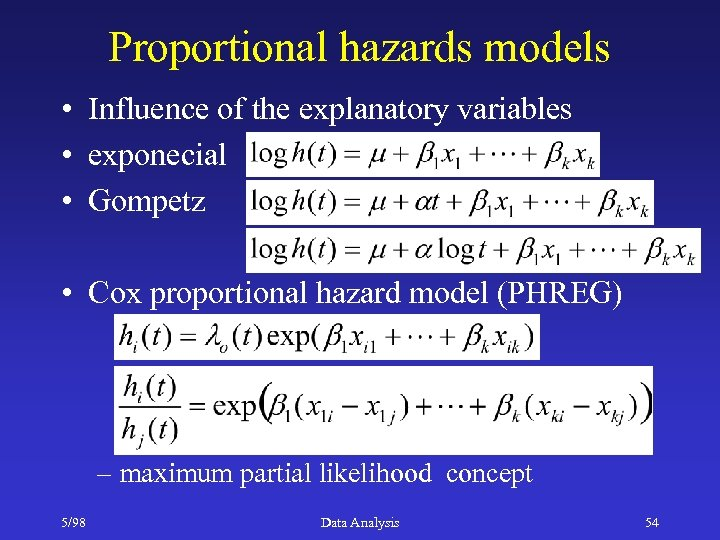 Proportional hazards models • Influence of the explanatory variables • exponecial • Gompetz •
