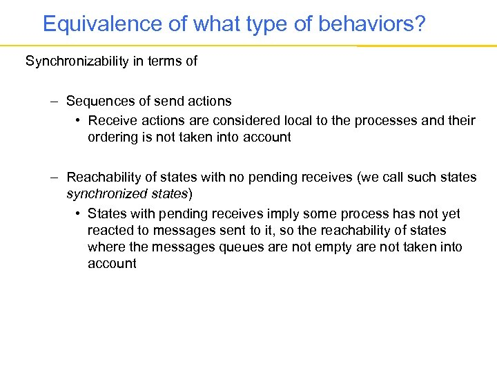 Equivalence of what type of behaviors? Synchronizability in terms of – Sequences of send