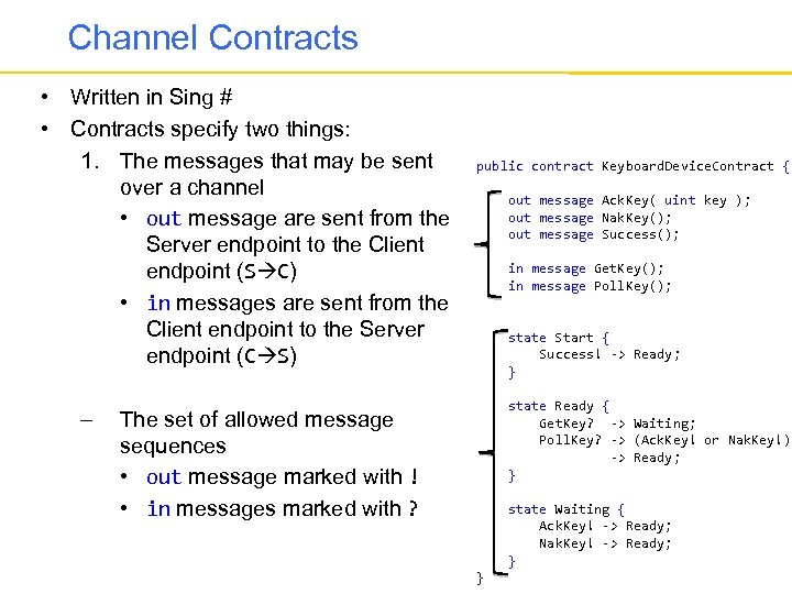 Channel Contracts • Written in Sing # • Contracts specify two things: 1. The