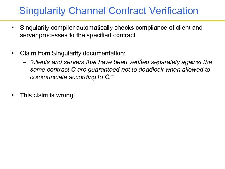 Singularity Channel Contract Verification • Singularity compiler automatically checks compliance of client and server