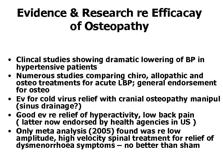 Evidence & Research re Efficacay of Osteopathy • Clincal studies showing dramatic lowering of