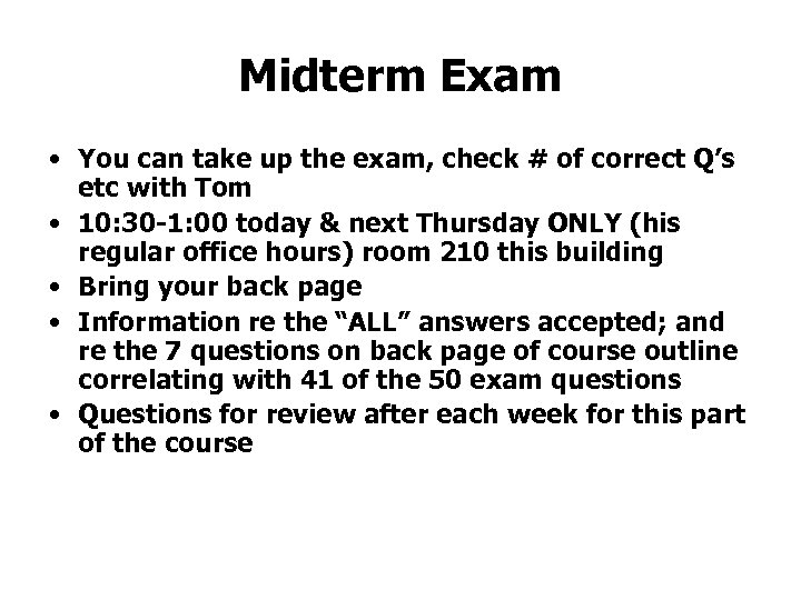 Midterm Exam • You can take up the exam, check # of correct Q's
