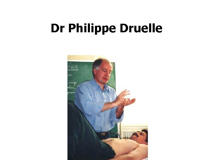 Dr Philippe Druelle
