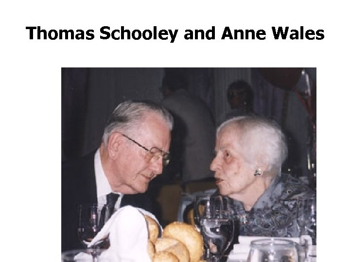Thomas Schooley and Anne Wales