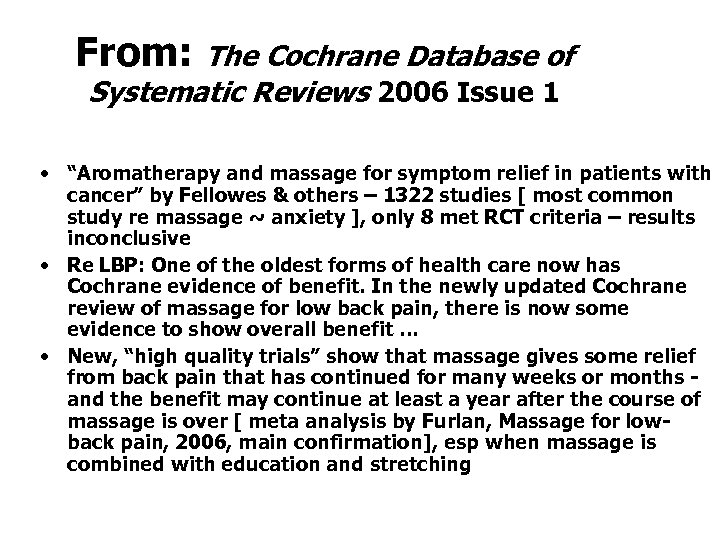 """From: The Cochrane Database of Systematic Reviews 2006 Issue 1 • """"Aromatherapy and massage"""