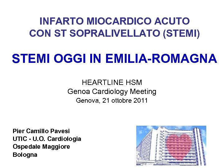 INFARTO MIOCARDICO ACUTO CON ST SOPRALIVELLATO (STEMI) STEMI OGGI IN EMILIA-ROMAGNA HEARTLINE HSM Genoa