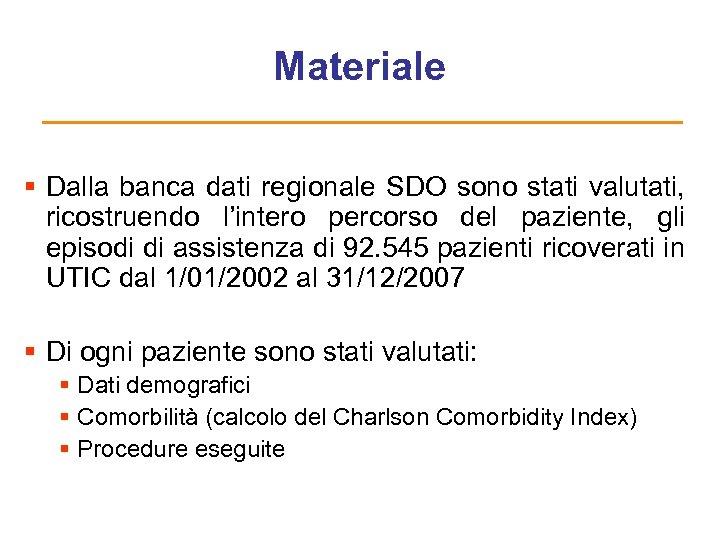 Materiale § Dalla banca dati regionale SDO sono stati valutati, ricostruendo l'intero percorso del