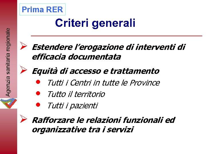 Agenzia sanitaria regionale Prima RER Criteri generali Ø Estendere l'erogazione di interventi di efficacia
