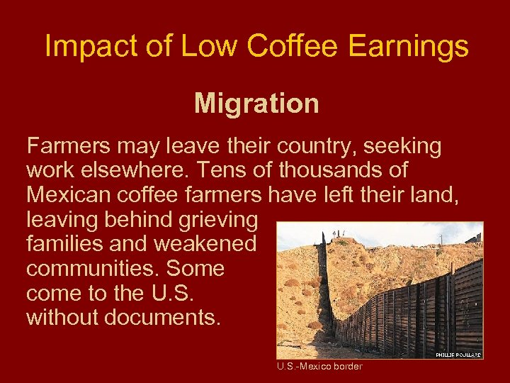 Impact of Low Coffee Earnings Migration Farmers may leave their country, seeking work elsewhere.