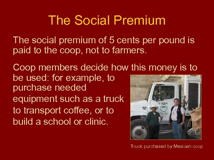 The Social Premium The social premium of 5 cents per pound is paid to