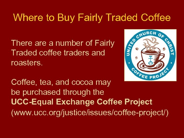 Where to Buy Fairly Traded Coffee There a number of Fairly Traded coffee traders