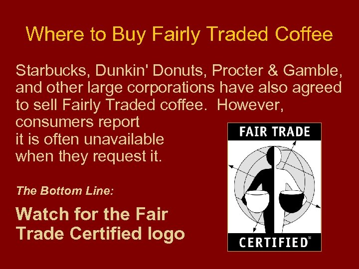 Where to Buy Fairly Traded Coffee Starbucks, Dunkin' Donuts, Procter & Gamble, and other