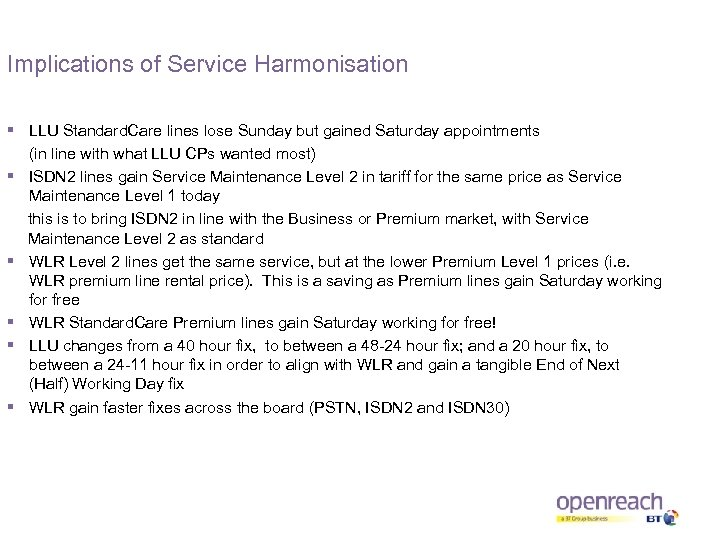 Implications of Service Harmonisation § LLU Standard. Care lines lose Sunday but gained Saturday